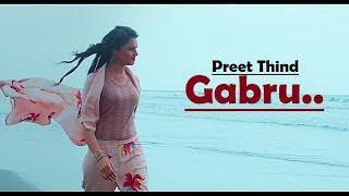 Gabru Preet Thind (Full Song) VRK Nishu Nagra Latest Punjabi Songs 2017