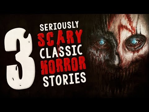 3 Seriously Scary Classic Horror Stories ―  Terrifying Tales Compilation