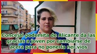 Concejal podemita de Alicante da las gracias a joven por cambiarse de acera para no ponerla ner.vios