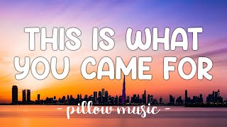 This Is What You Came For - Calvin Harris (Feat. Rihanna) (Lyrics) 🎵