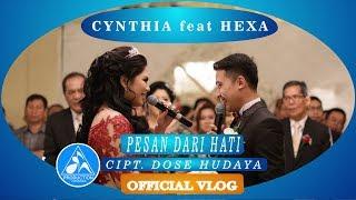 Pesan Dari Hati Cynthia feat Hexa Repvblik  [Wedding Reception]