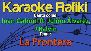 Juan Gabriel ft Julión Álvarez, J Balvin - La Frontera Karaoke Demo
