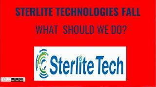 REASONS OF FALL IN STERLITE TECHNOLOGIES LTD