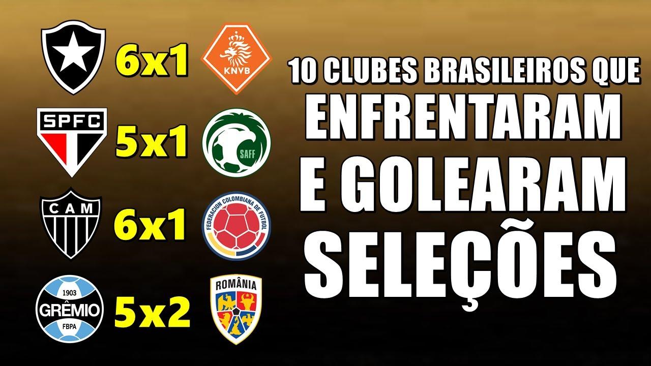 10 Clubes Brasileiros que ENFRENTARAM e GOLEARAM seleções