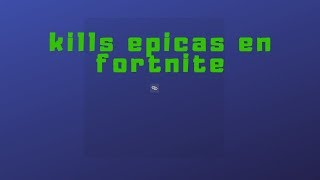 KILLS EPICAS en fortnite-FaZe_LautiyNico