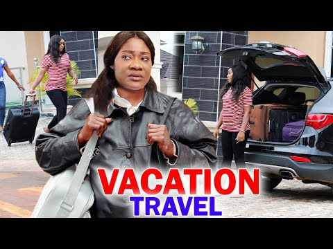 Vacation Travel COMPLETE MOVIE - Mercy Johnson   2020 Latest Nigerian Nollywood Movie