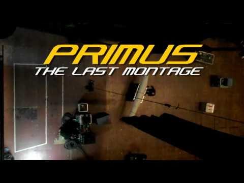 PRIMUS: The Last Montage