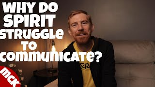 Why do Spirit struggle to communicate - Mediumship development and training