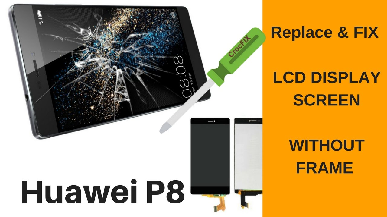 Schemi Elettrici Huawei : Huawei p8 cracked replace and fix your lcd screen by crocfix youtube