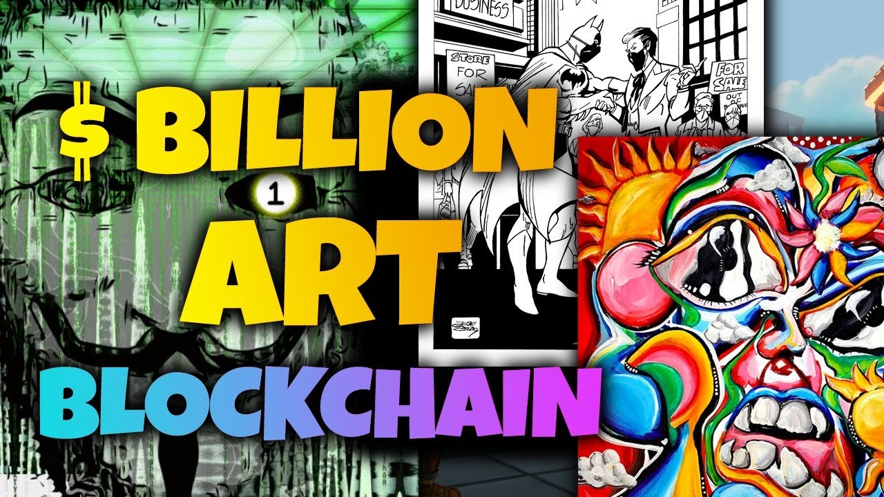 The Billion Dollar Art Industry is Moving to Blockchain And Most People Have No Clue!