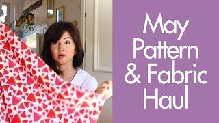 Fabric & Pattern Haul: May 2016   Vlog