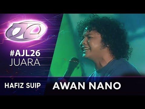 Juara #AJL26 | Hafiz Suip - Awan Nano