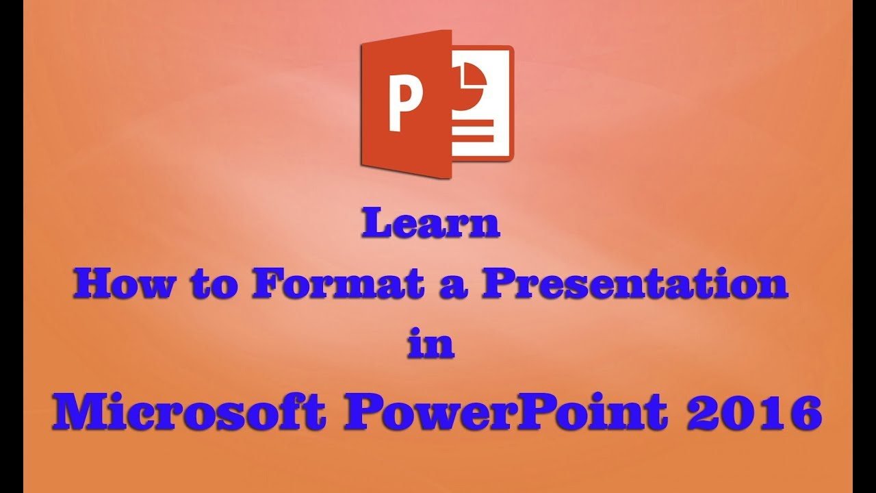 Learn How to Format a Presentation in Microsoft PowerPoint 2016