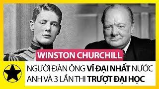 Thủ Tướng Winston Churchill - Người Đàn Ông Vĩ Đại Nhất Nước Anh Và 3 Lần Thi Trượt Đại Học