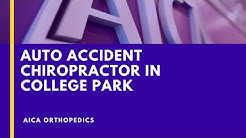 College Park Car Accident Doctor - AICA Auto Accident Chiropractor in College Park