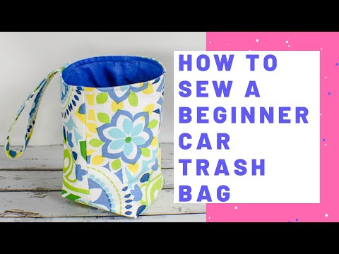 How to Sew a Beginner Car Trash Bag