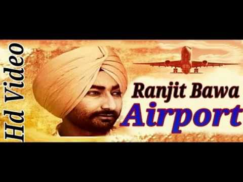 Airport (FULL SONG) - Ranjit Bawa | Happy Raikoti |FULL VIDEO | New Punjabi Songs 2017