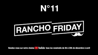 RANCHO FRIDAY n°11 - JEU CONCOURS TERMINÉ