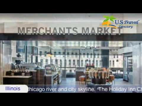Holiday Inn Chicago Mart Plaza River North - Chicago Hotels, Illinois
