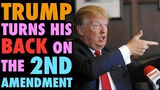Trump Turns His Back on the 2nd Amendment