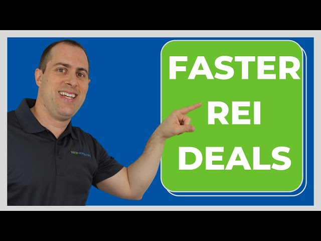 How To Speed Up REI Deals