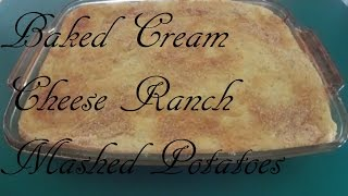 Baked Cream Cheese Ranch Mashed Potatoes