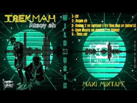 TSEKMAH feat NAYAD _ Zany mints no ataoko (Mixtape) Audio