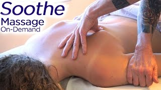 Massage-on-Demand! HD Full Body Massage Demonstration | Soothe Massage Therapy Delivered!