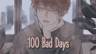 Nightcore - 100 Bad Days || Lyrics