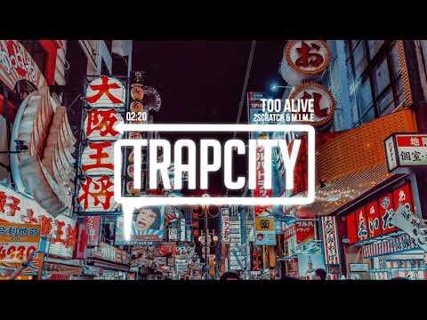 2Scratch - Too Alive (ft. M.I.M.E)