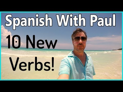 10 New Spanish Verbs - Spanish With Paul