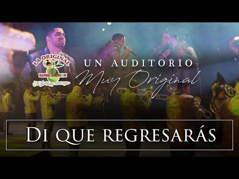 La Original Banda El Limón - Di que regresarás (Desde el auditorio)