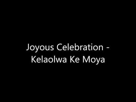 Joyous Celebration - Kelaolwa Ke Moya (lyrics)
