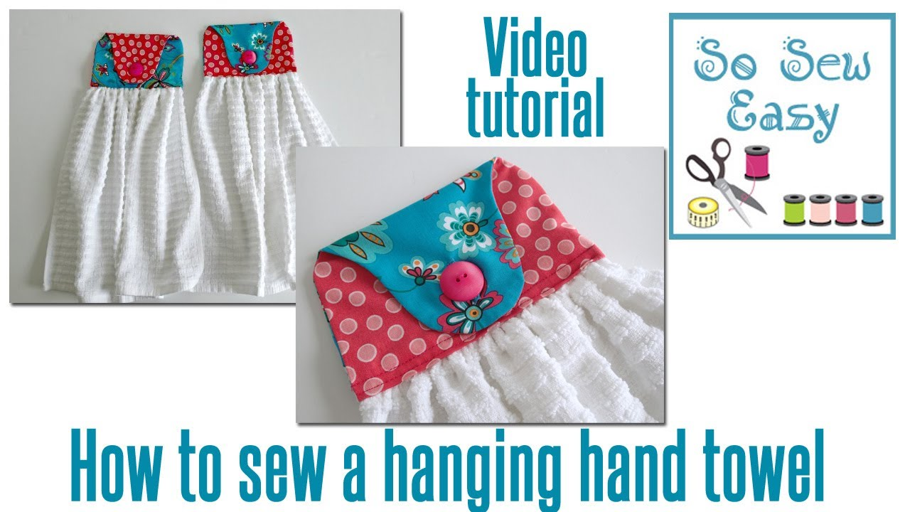 how to sew a hanging hand towel for your kitchen or bathroom youtube - Kitchen Hand Towels