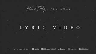 Fly Away - Adikara Fardy (Lyric Video)