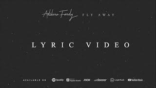 Fly Away - Adikara Fardy (Lyric Video)