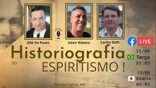 RESENHA ESPÍRITA #42 - HISTORIOGRAFIA DO ESPIRITISMO!