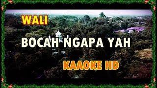 Download Mp3 Lah Bocah Ngapa Yah Wali  Karaoke Hd