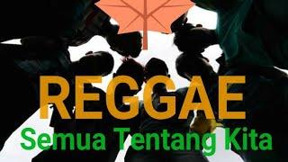Gambar cover SMVLL ITR Semua Tentang kita cover reggae terbaru