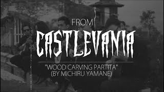 Wood Carving Partita (Castlevania: Symphony of the Night OST) - Ensamble Arsis