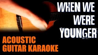 When we were younger - SOJA - Acoustic Guitar Karaoke