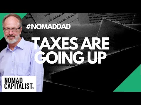 Taxes Are Going Up #NomadDad