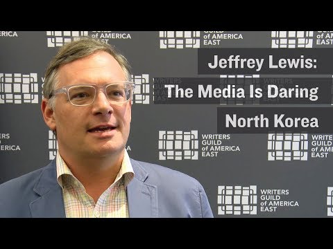 Nuclear Expert Jeffrey Lewis - The Media Is Daring North Korea