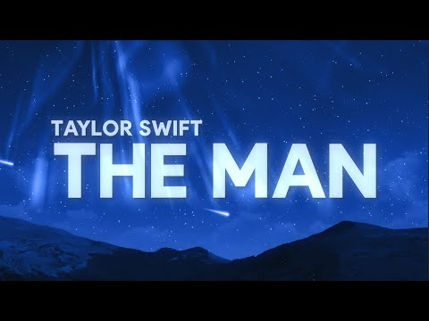 Taylor Swift - The Man (Lyrics)