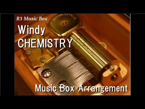 Windy/CHEMISTRY [Music Box] (Anime
