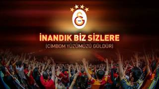 Galatasaray Tribün Korosu - İnandık Biz Sizlere (Cimbom Yüzümüzü Güldür)