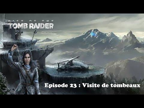 Rise Of The Tomb Raider (100%) à L'arc Ep23 : Visite De Tombeaux.