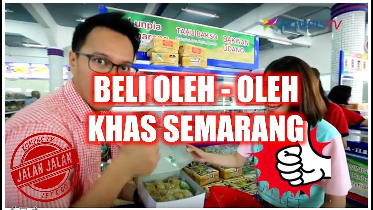 Jalan Jalan Belanja Oleh Oleh Khas Semarang Youtube