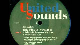 Mr Jack Wiggly World Pt 2Belive in the power mix
