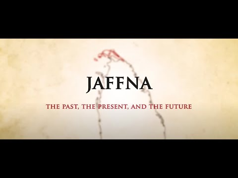 Jaffna: The Past, The Present, and The Future